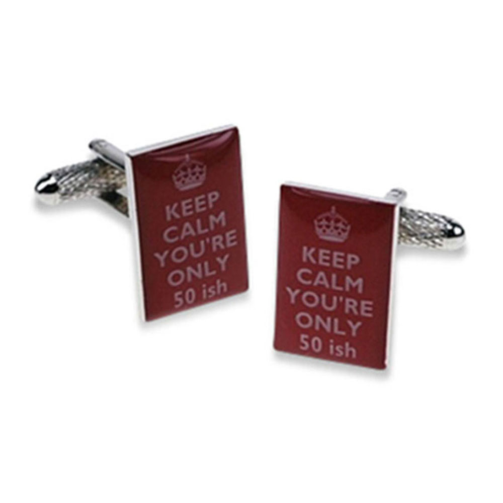 Keep Calm You're Only 50Ish Cufflinks